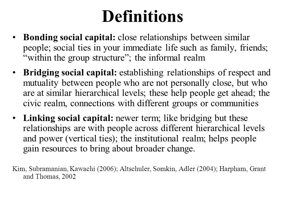 Why this Matters to Health Bridging and bonding social capital may result in health benefits through mechanisms such as faster diffusion of knowledge about health related innovations, maintenance of healthy norms (Kim et.