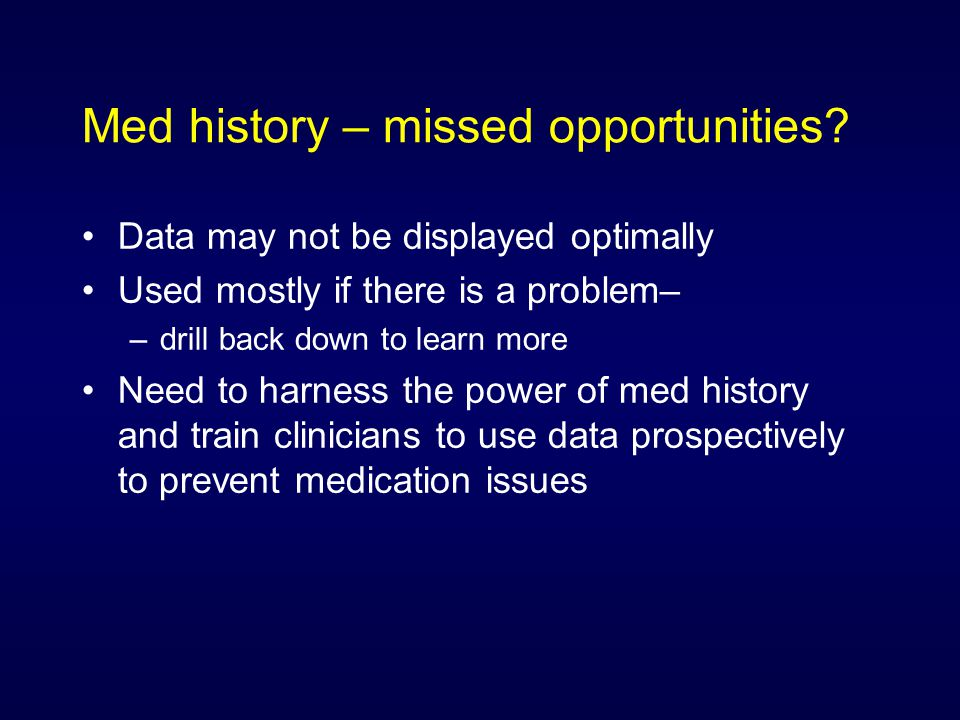 Med history – missed opportunities.