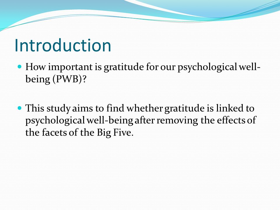 Introduction How important is gratitude for our psychological well- being (PWB).