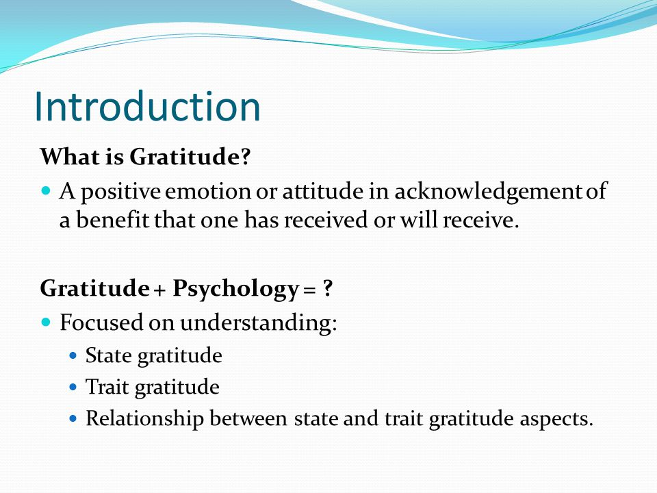 Introduction What is Gratitude.