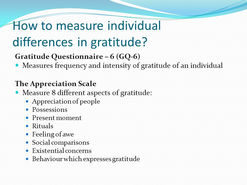 How to measure individual differences in gratitude.