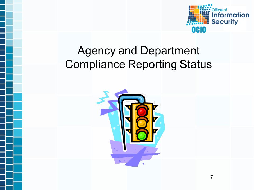 7 Agency and Department Compliance Reporting Status