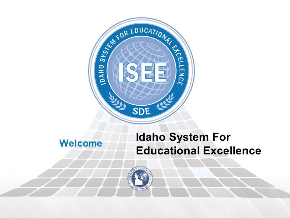 Idaho System For Educational Excellence Welcome