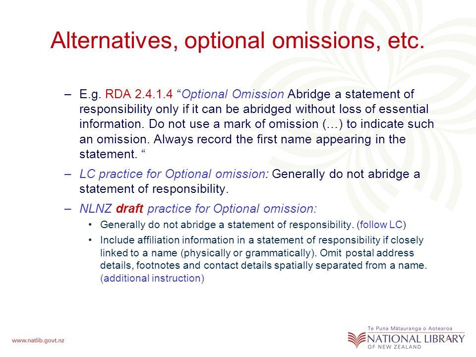 Alternatives, optional omissions, etc. –E.g.