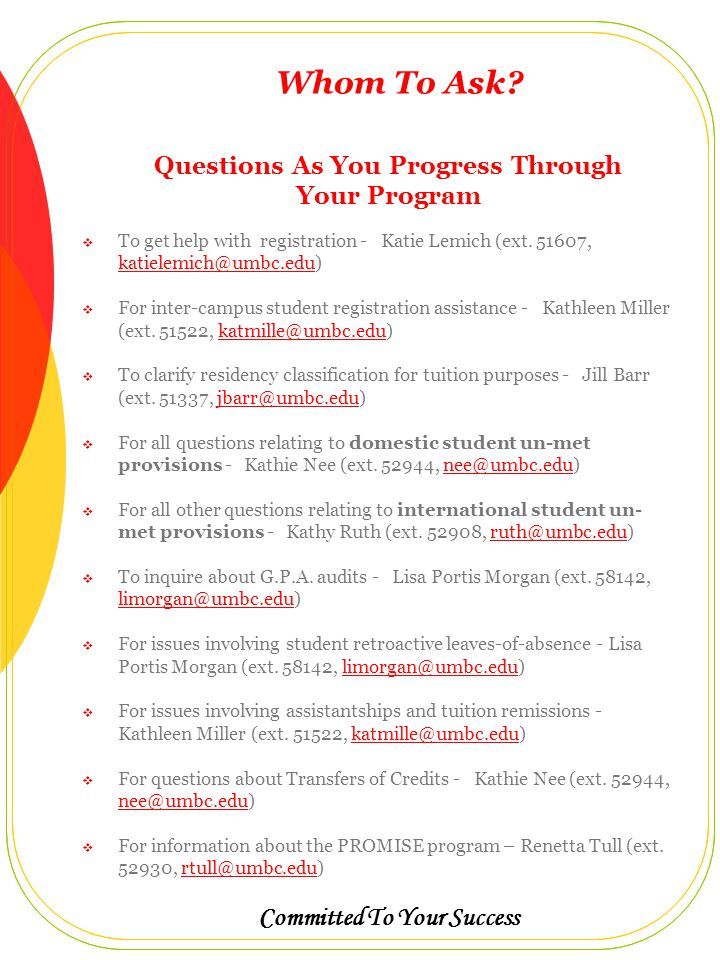 Committed To Your Success Whom To Ask.  To get help with registration - Katie Lemich (ext.