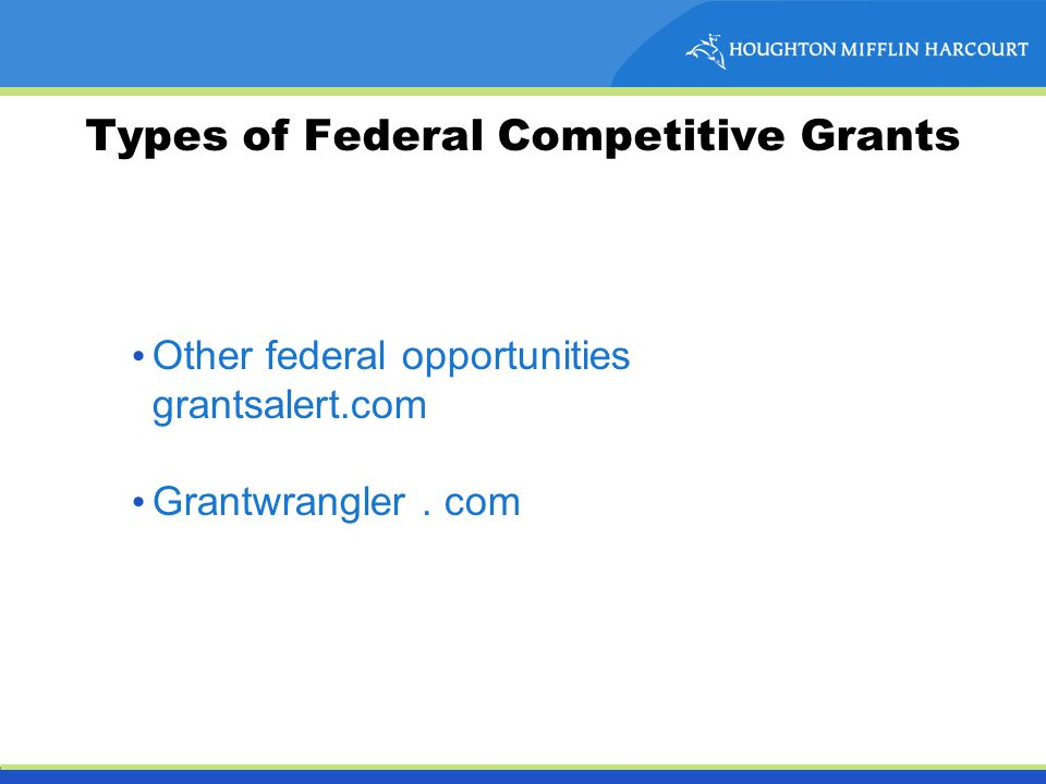 Types of Federal Competitive Grants Other federal opportunities grantsalert.com Grantwrangler. com