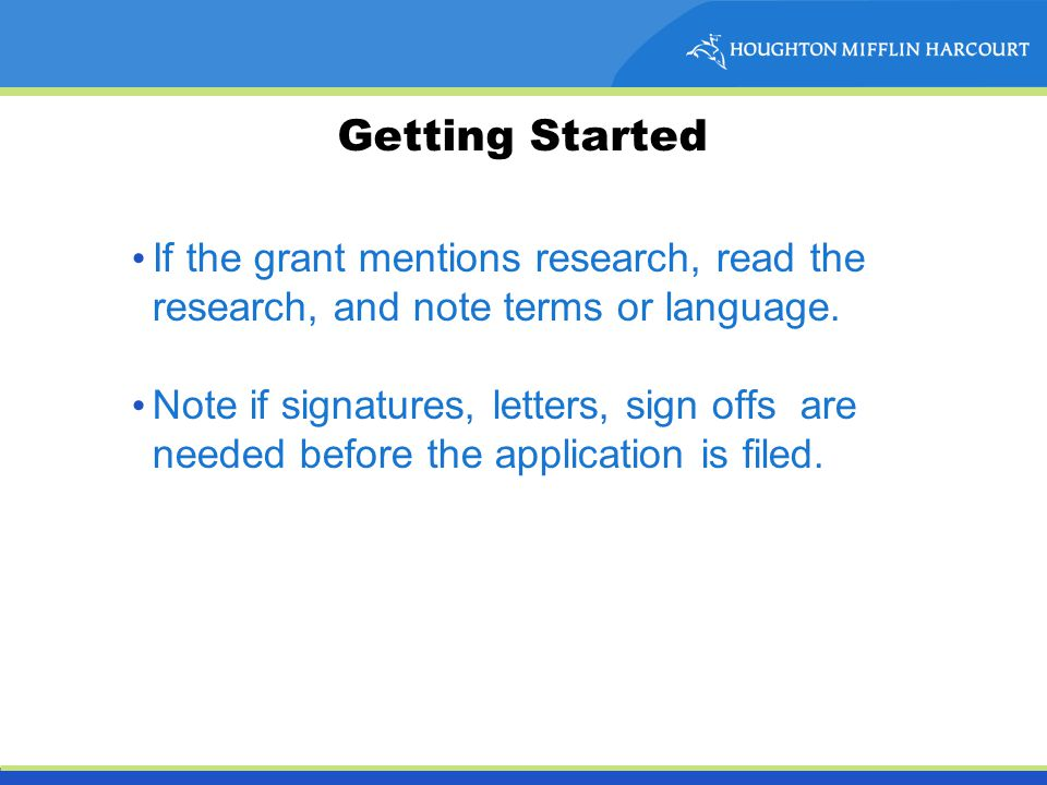 Getting Started If the grant mentions research, read the research, and note terms or language.