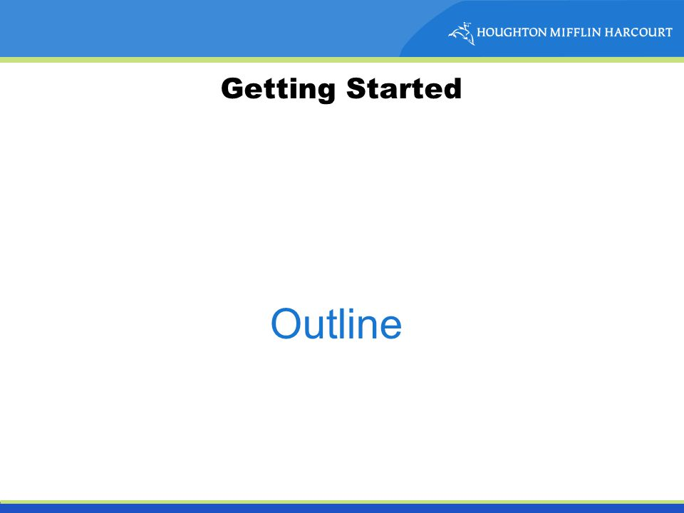 Getting Started Outline