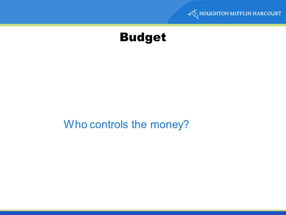 Budget Who controls the money