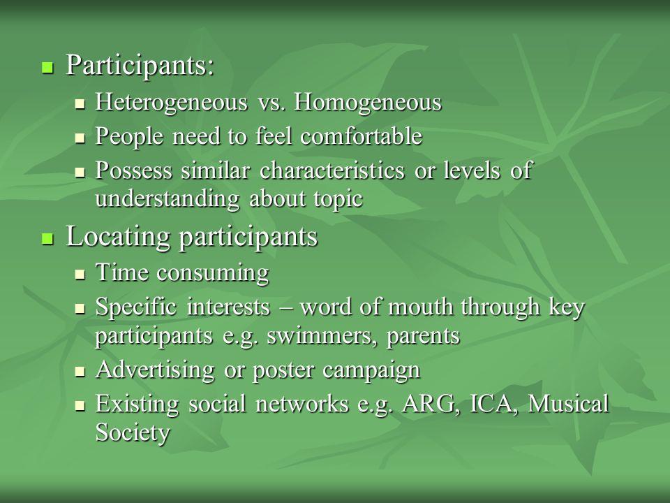 Participants: Participants: Heterogeneous vs. Homogeneous Heterogeneous vs.