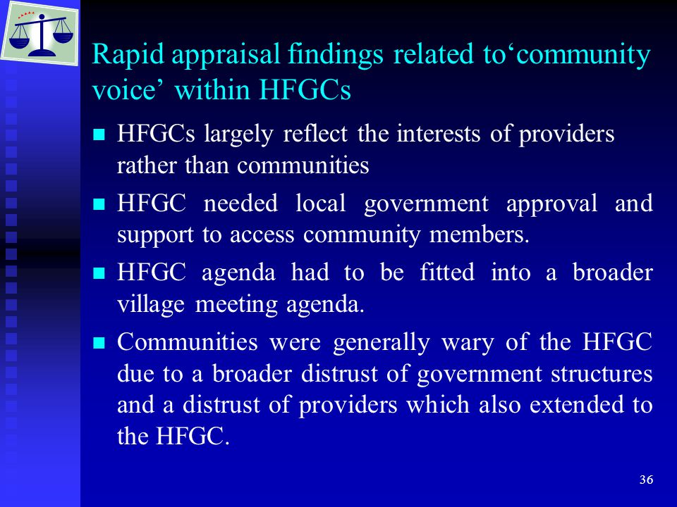 36 Rapid appraisal findings related to'community voice' within HFGCs HFGCs largely reflect the interests of providers rather than communities HFGC nee