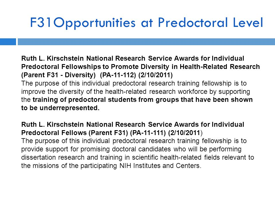 F31Opportunities at Predoctoral Level Ruth L. Kirschstein National Research Service Awards for Individual Predoctoral Fellowships to Promote Diversity