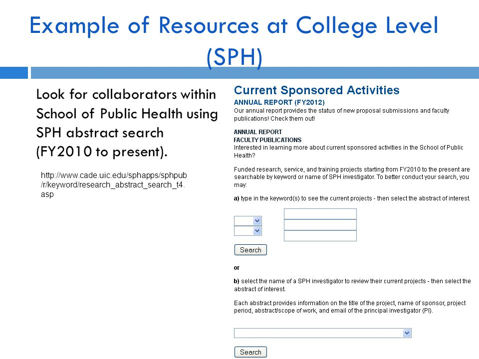 Example of Resources at College Level (SPH) Look for collaborators within School of Public Health using SPH abstract search (FY2010 to present).