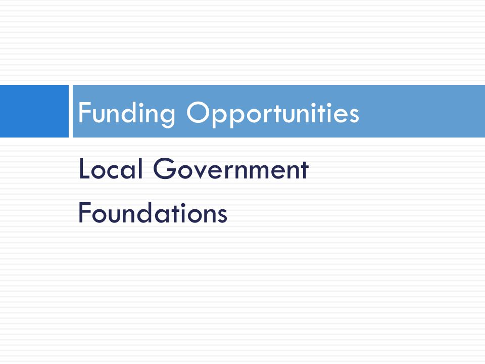 Local Government Foundations Funding Opportunities