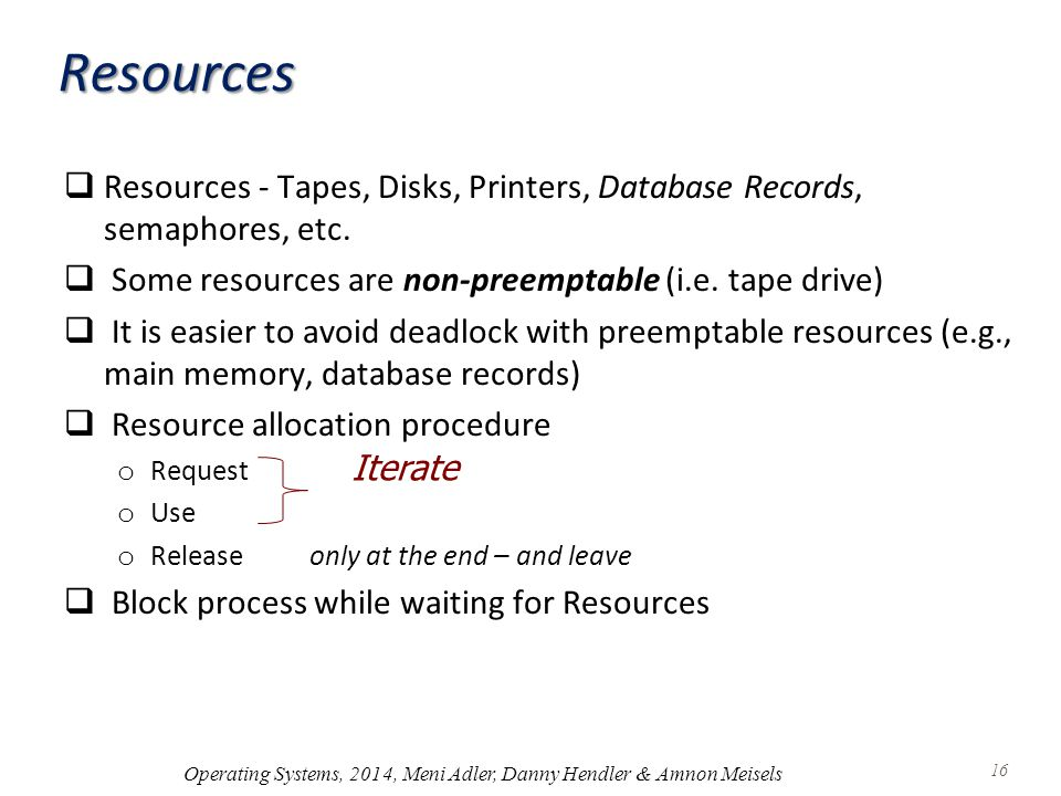 Resources  Resources - Tapes, Disks, Printers, Database Records, semaphores, etc.