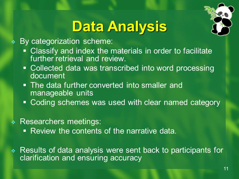 11 Data Analysis  By categorization scheme:  Classify and index the materials in order to facilitate further retrieval and review.