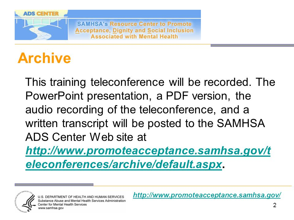 http://www.promoteacceptance.samhsa.gov/ Questions At the end of the speaker presentations, you will be able to ask questions.