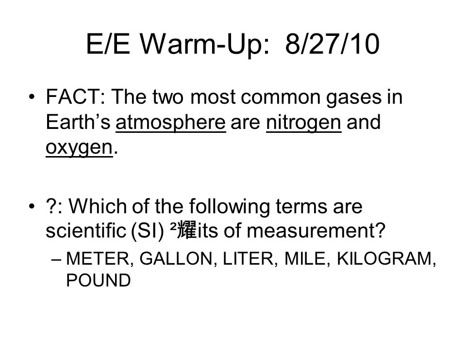 E/E Warm-Up #1: 10/11/10 FACT: Wind is caused by the mixing of warm air with cold air in the atmosphere.