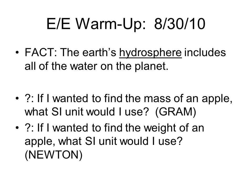 E/E Warm-Up #2: 3/2/11 FACT: Desalination is a process of removing salt from ocean water in order to make it drinkable.