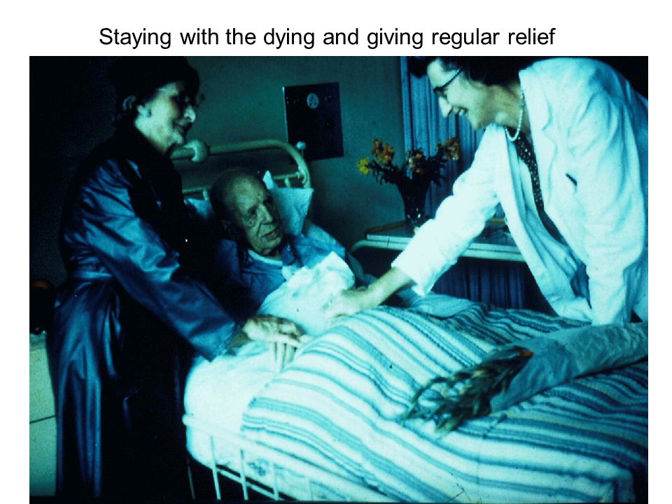 Staying with the dying and giving regular relief