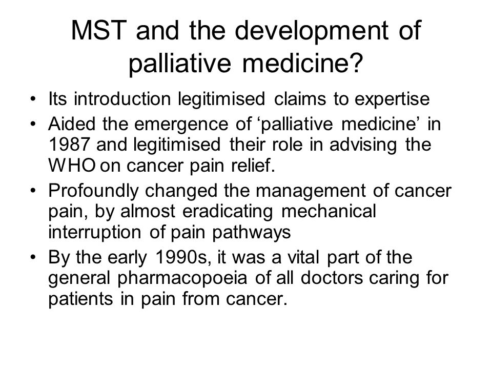 MST and the development of palliative medicine.