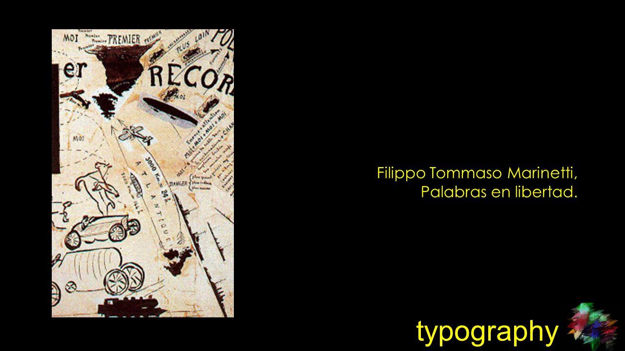 typography Filippo Tommaso Marinetti, Palabras en libertad.
