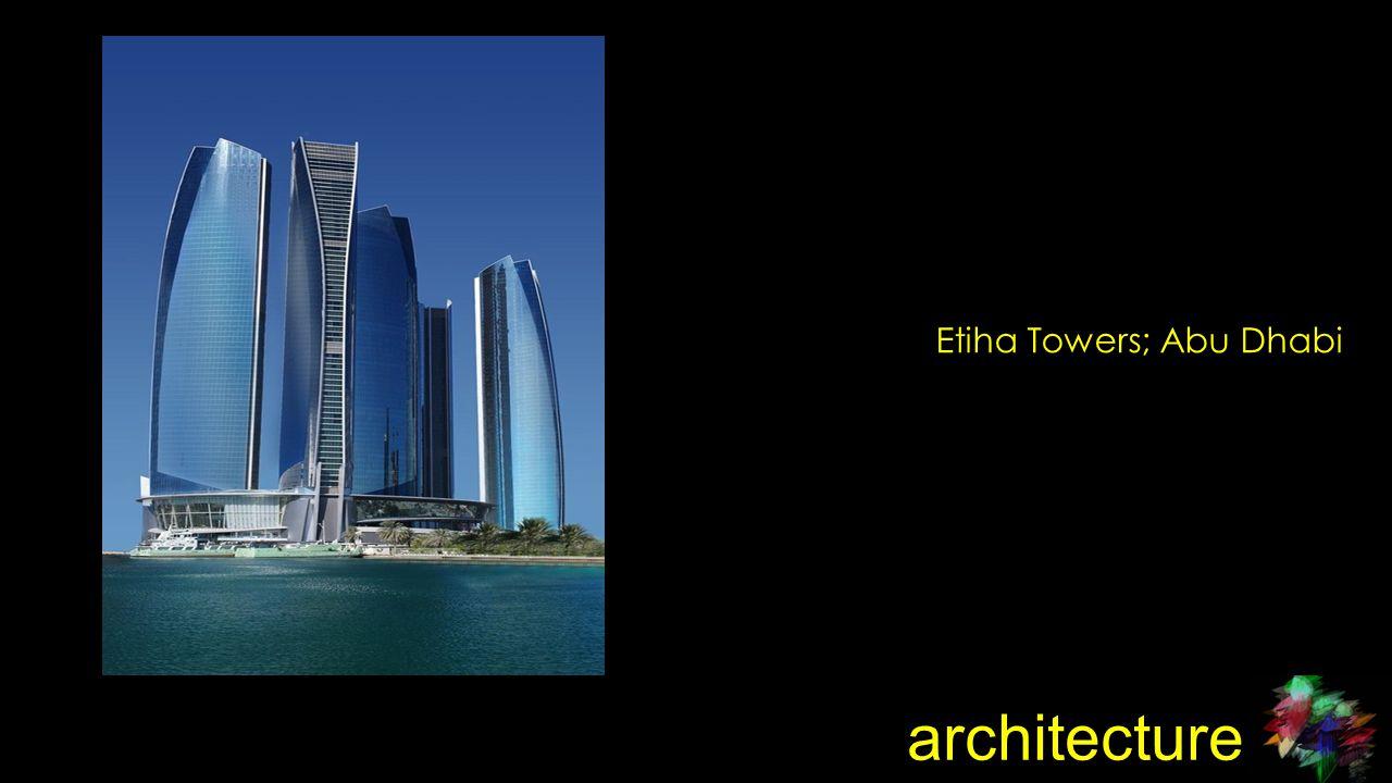 architecture Etiha Towers; Abu Dhabi