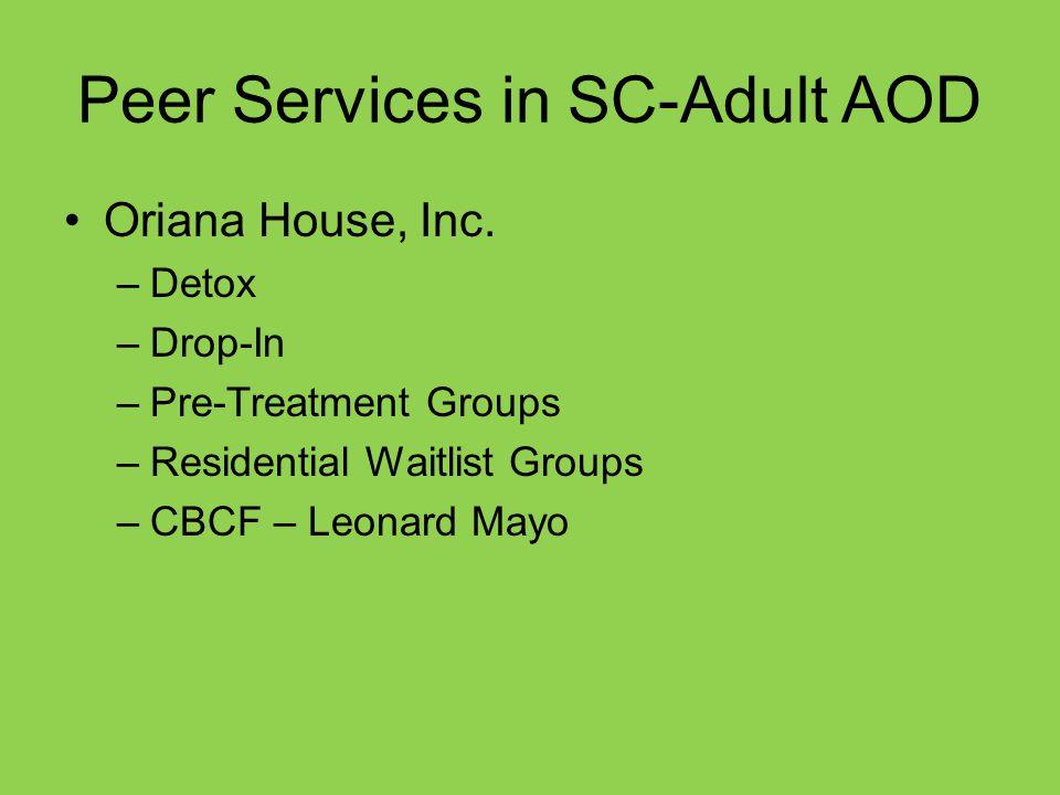 Peer Services in SC-Adult AOD Oriana House, Inc.