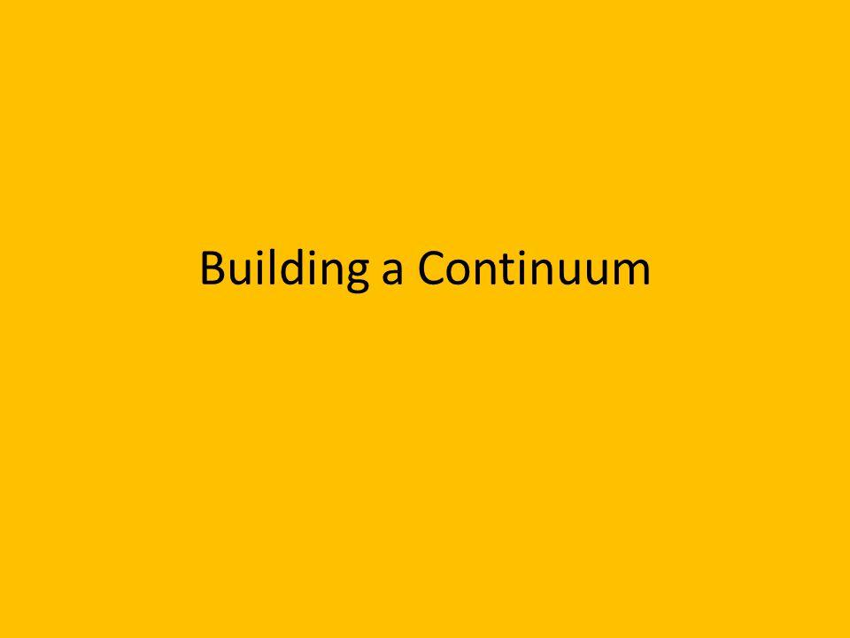 Building a Continuum