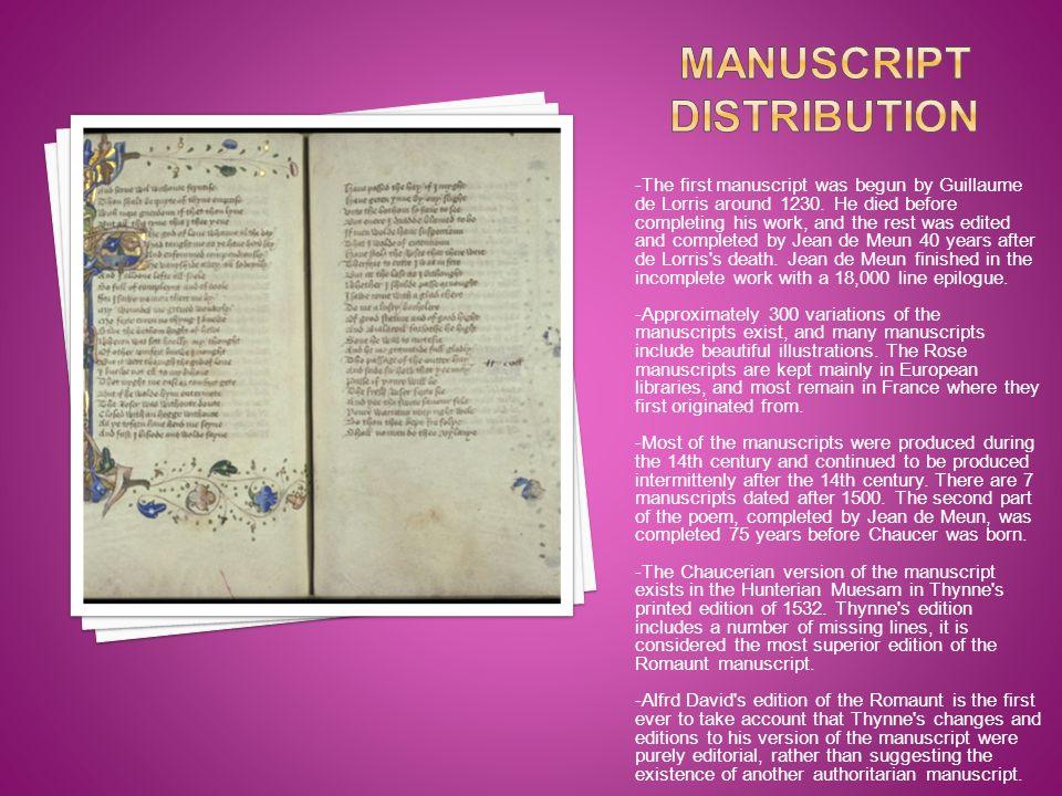 -The first manuscript was begun by Guillaume de Lorris around 1230.