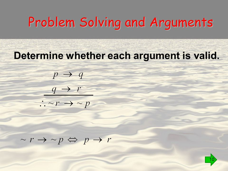 Problem Solving and Arguments 10 Determine whether each argument is valid.