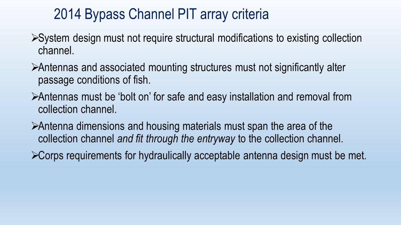 2014 Bypass Channel PIT array criteria  System design must not require structural modifications to existing collection channel.