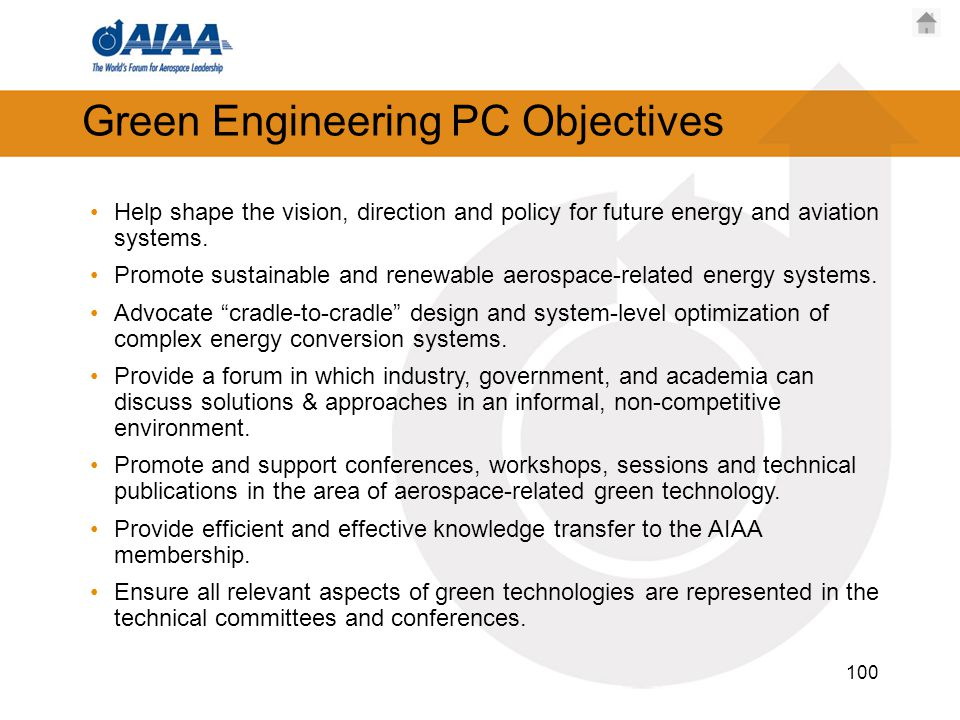 Green Engineering PC Objectives Help shape the vision, direction and policy for future energy and aviation systems. Promote sustainable and renewable
