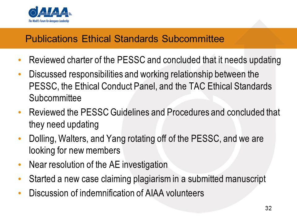 Publications Ethical Standards Subcommittee Reviewed charter of the PESSC and concluded that it needs updating Discussed responsibilities and working