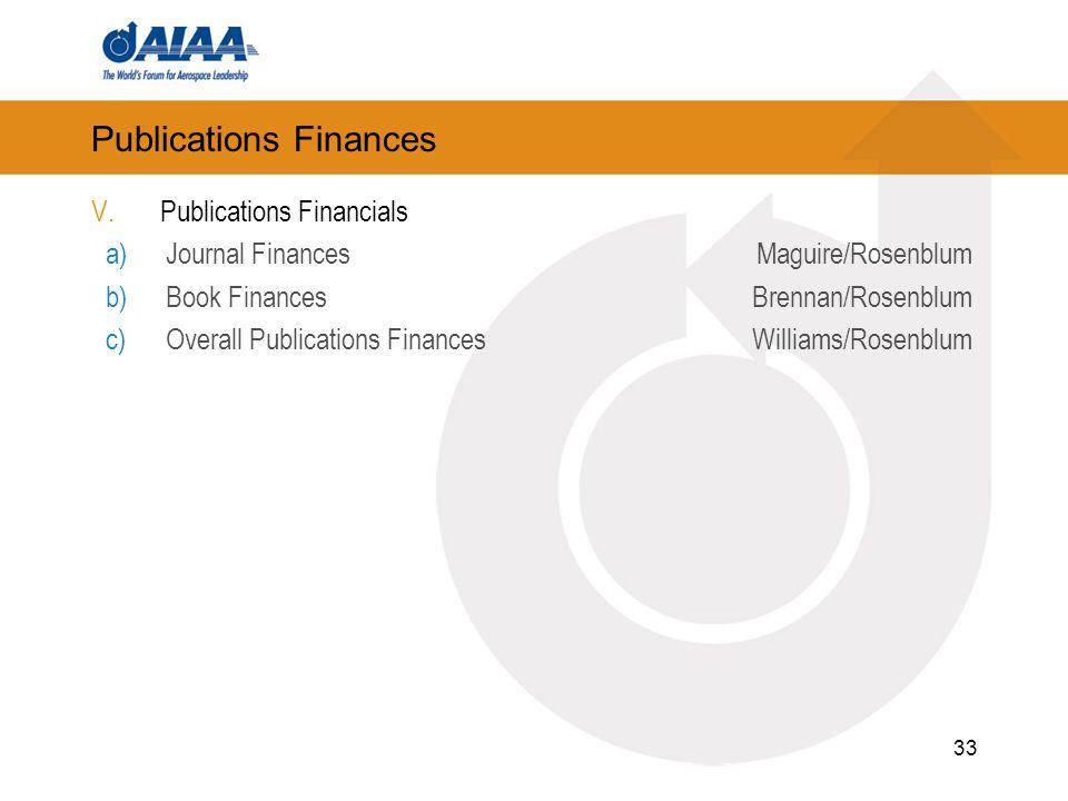 Publications Finances V.Publications Financials a)Journal FinancesMaguire/Rosenblum b)Book FinancesBrennan/Rosenblum c)Overall Publications FinancesWilliams/Rosenblum 33