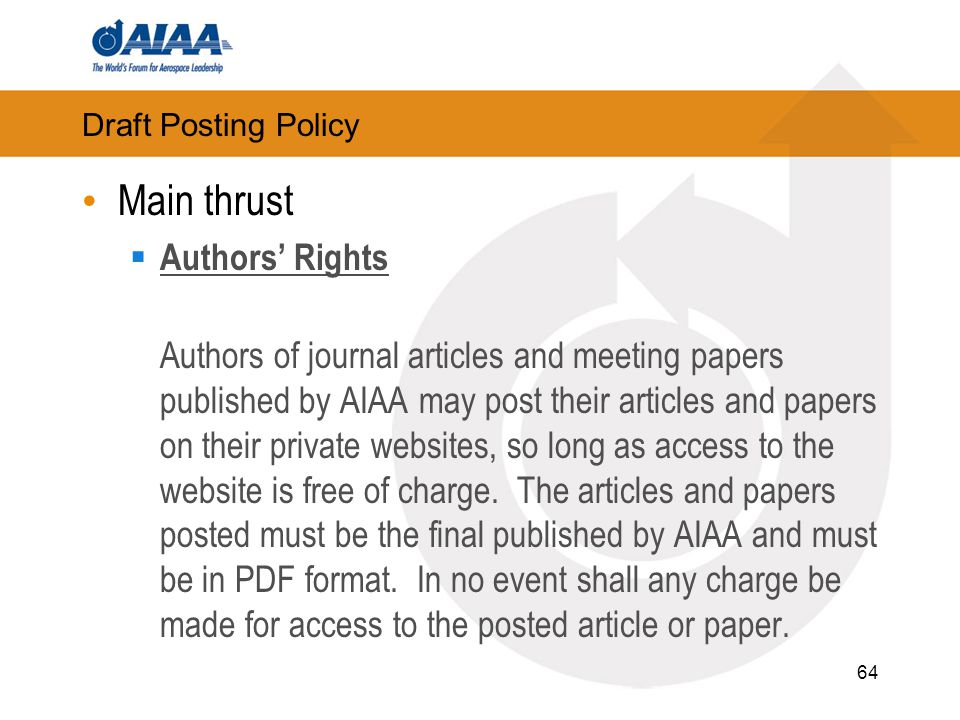 Draft Posting Policy Main thrust  Authors' Rights Authors of journal articles and meeting papers published by AIAA may post their articles and papers