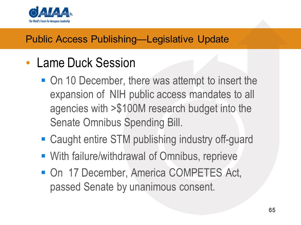 Public Access Publishing—Legislative Update Lame Duck Session  On 10 December, there was attempt to insert the expansion of NIH public access mandate
