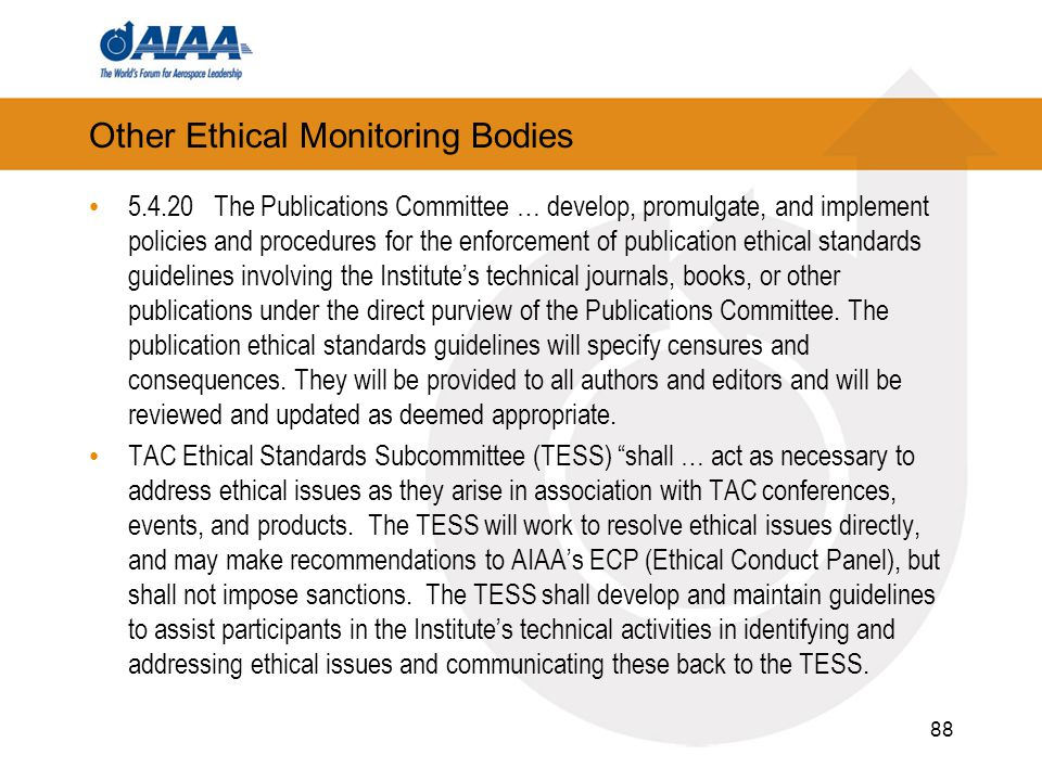 Other Ethical Monitoring Bodies 5.4.20 The Publications Committee … develop, promulgate, and implement policies and procedures for the enforcement of