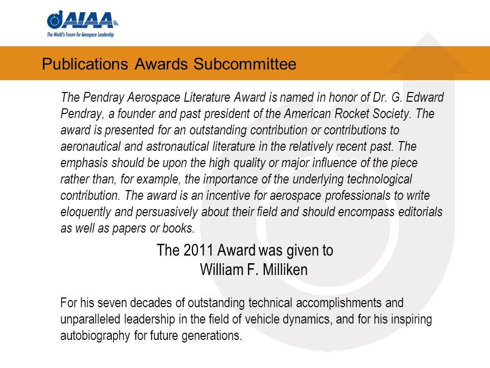Publications Awards Subcommittee The Pendray Aerospace Literature Award is named in honor of Dr.