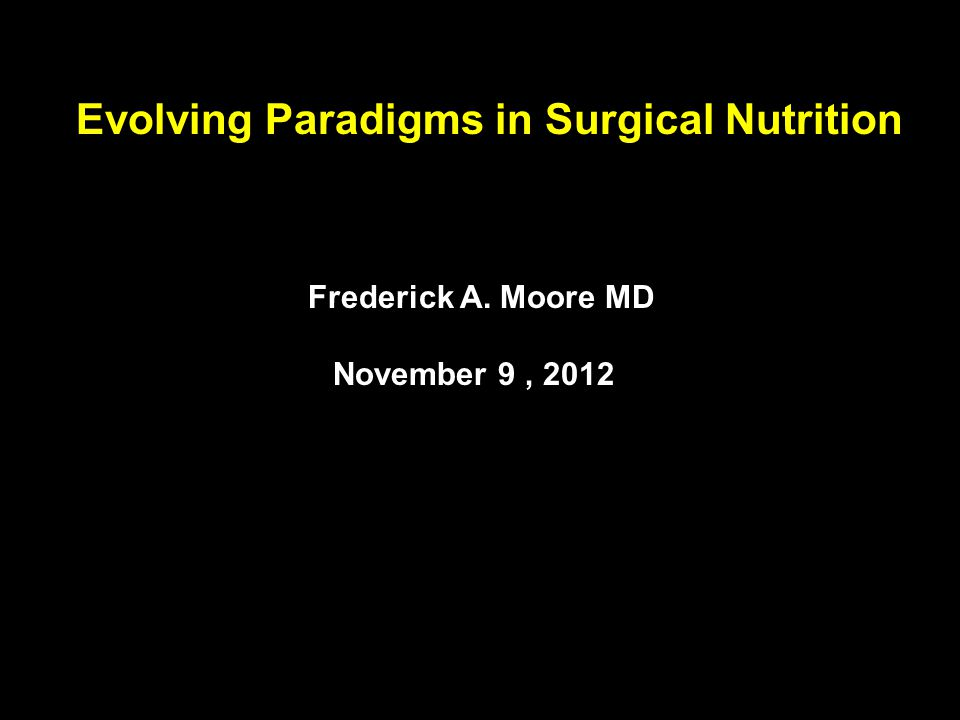 Invited Review The Evolving Rationale for Early Enteral Nutrition Based on Paradigms of Multiple Organ Failure Frederick A. Moore, MD ; and Ernest E.