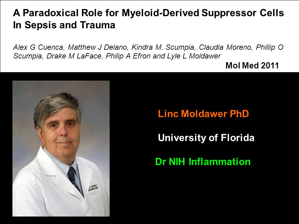 A Paradoxical Role for Myeloid-Derived Suppressor Cells In Sepsis and Trauma Alex G Cuenca, Matthew J Delano, Kindra M.