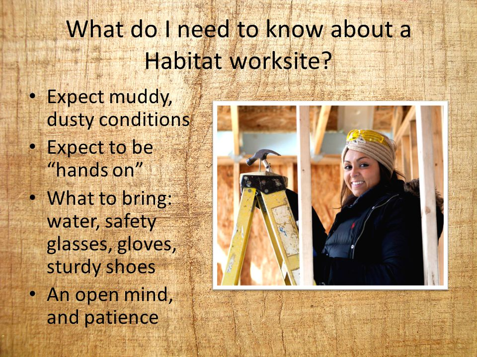 What do I need to know about a Habitat worksite.