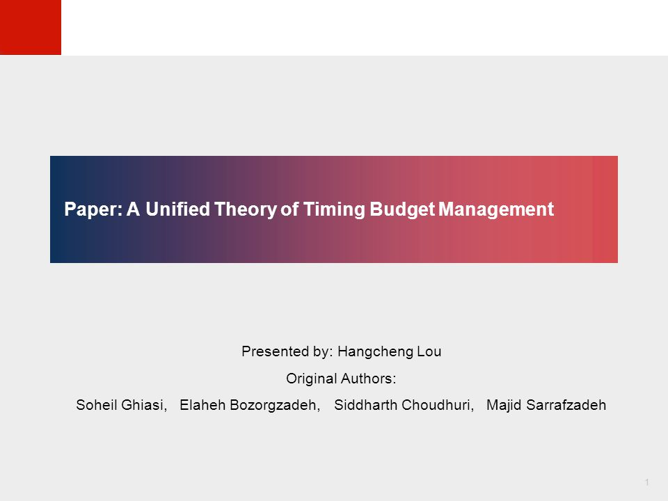 © KLMH Lienig Paper: A Unified Theory of Timing Budget Management Presented by: Hangcheng Lou Original Authors: Soheil Ghiasi, Elaheh Bozorgzadeh, Siddharth Choudhuri, Majid Sarrafzadeh 1