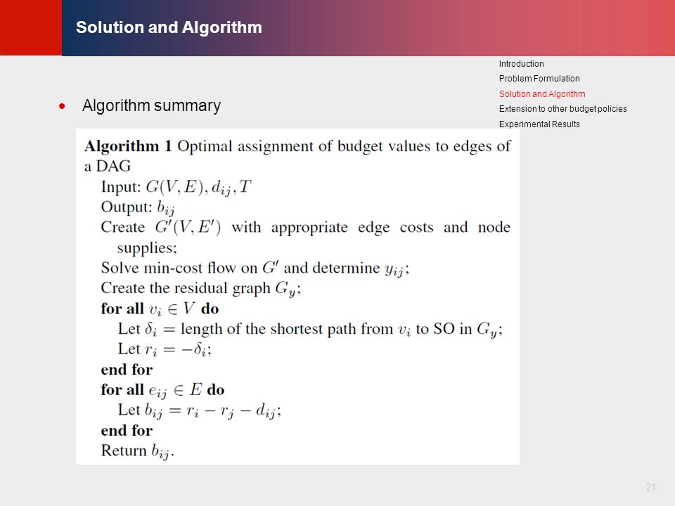 © KLMH Lienig  Algorithm summary 21 Solution and Algorithm Introduction Problem Formulation Solution and Algorithm Extension to other budget policies Experimental Results