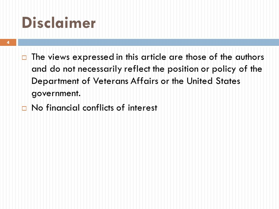 Disclaimer  The views expressed in this article are those of the authors and do not necessarily reflect the position or policy of the Department of V