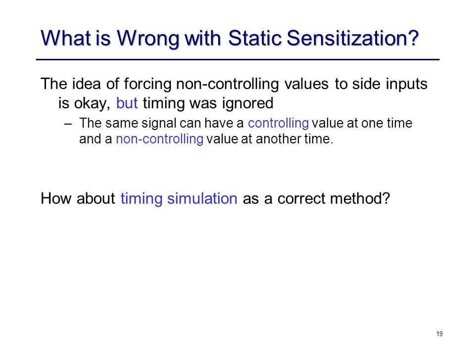 19 What is Wrong with Static Sensitization.