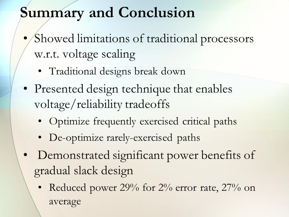 Summary and Conclusion Showed limitations of traditional processors w.r.t.