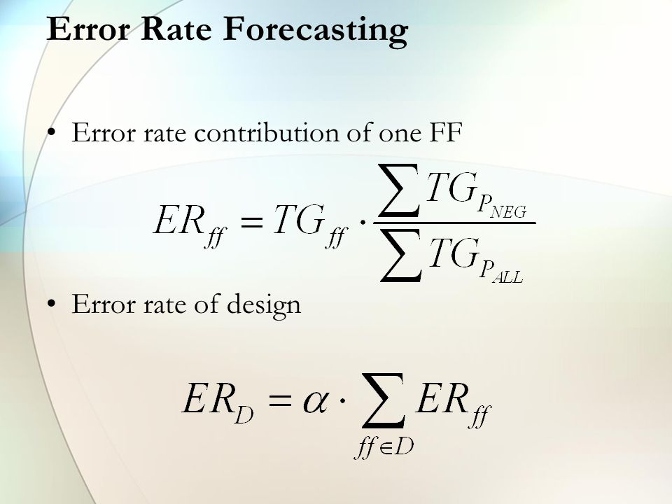 Error Rate Forecasting Error rate contribution of one FF Error rate of design