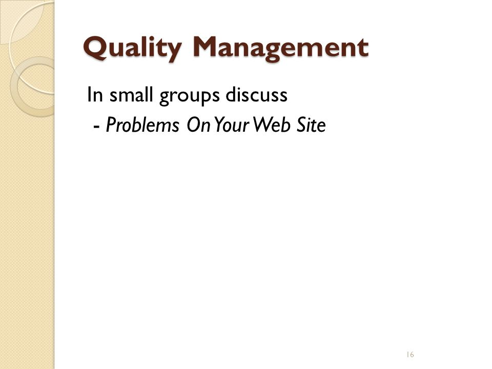 Quality Management In small groups discuss - Problems On Your Web Site 16