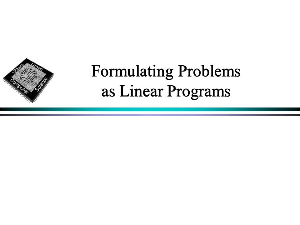 Formulating Problems as Linear Programs
